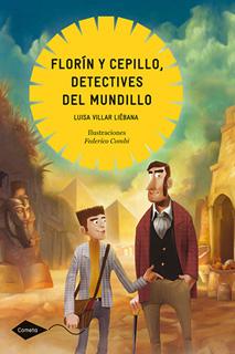 FLORIN Y CEPILLO, DETECTIVES DEL MUNDILLO (SERIE...