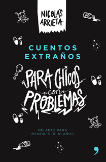 CUENTOS EXTRAÑOS PARA CHICOS CON PROBLEMAS