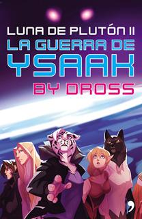 LUNA DE PLUTON 2: LA GUERRA DE YSAAK