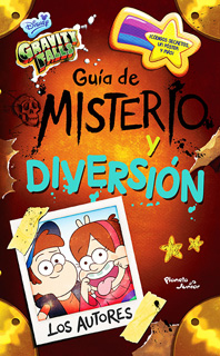 GRAVITY FALLS: GUIA DE MISTERIO Y DIVERSION