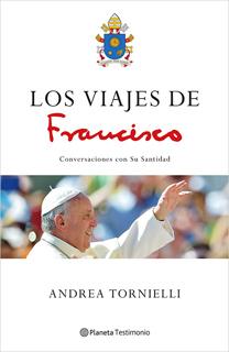LOS VIAJES DE FRANCISCO: CONVERSACIONES CON SU SANTIDAD