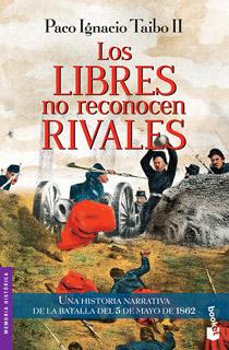 LOS LIBRES NO RECONOCEN RIVALES: UNA HISTORIA...