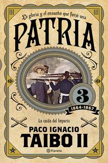PATRIA 3: LA CAIDA DEL IMPERIO (1864-1867)