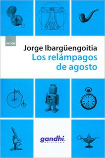 LOS RELAMPAGOS DE AGOSTO (EDICION GANDHI)