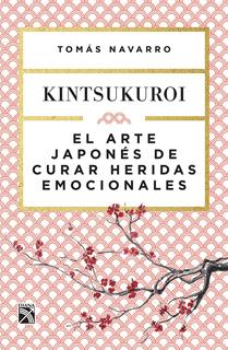 KINTSUKUROI: EL ARTE JAPONES DE CURAR HERIDAS EMOCIONALES