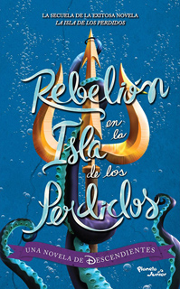 DESCENDIENTES VOL. 2: REBELION EN LA ISLA DE LOS PERDIDOS