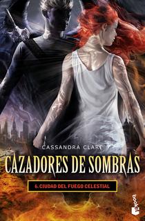 CAZADORES DE SOMBRAS 6: CIUDAD DE FUEGO CELESTIAL