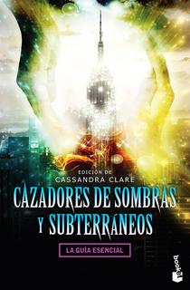 CAZADORES DE SOMBRAS Y SUBTERRANEOS: LA GUIA ESENCIAL