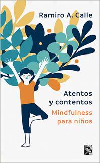 ATENTOS Y CONTENTOS: MINDFULNESS PARA NIÑOS