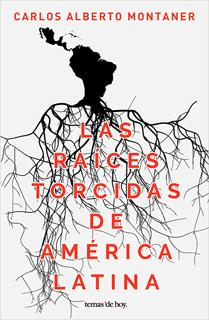 LAS RAICES TORCIDAS DE AMERICA LATINA