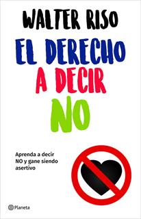 EL DERECHO A DECIR NO (ANTES: CUESTION DE...