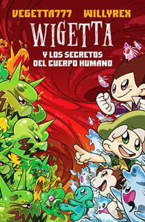 WIGETTA (9) Y LOS SECRETOS DEL CUERPO HUMANO