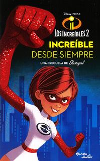 LOS INCREIBLES 2: INCREIBLES DESDE SIEMPRE, UNA PRECUELA DE ELASTICGIRL