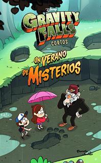 GRAVITY FALLS: UN VERANO DE MISTERIOS (CORTOS)