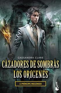 CAZADORES DE SOMBRAS, LOS ORIGENES 2: PRINCIPE MECANICO