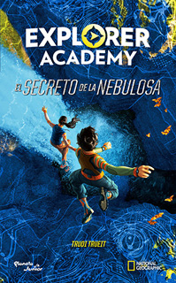 EXPLORER ACADEMY: EL SECRETO DE LA NEBULOSA