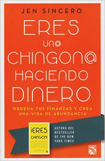 ERES UN(UNA) CHINGONA HACIENDO DINERO