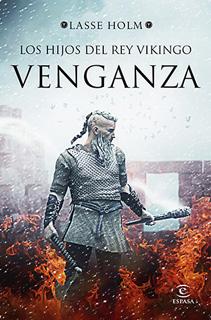 LOS HIJOS DEL REY VIKINGO: VENGANZA