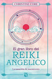 EL GRAN LIBRO DEL REIKI ANGELICO