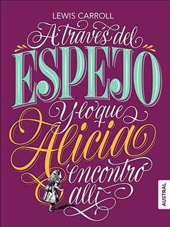 A TRAVES DEL ESPEJO Y LO QUE ALICIA ENCONTRO ALLI