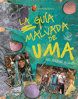 DESCENDIENTES: LA GUIA MALVADA DE UMA