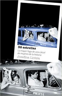 38 ESTRELLAS: LA MAYOR FUGA DE UNA CARCEL DE...