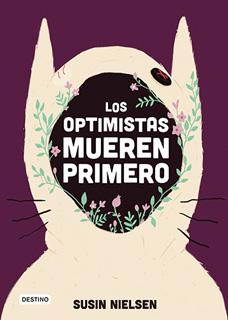 LOS OPTIMISTAS MUEREN PRIMERO