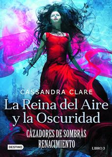 CAZADORES DE SOMBRAS, RENACIMIENTO LIBRO 3: LA REINA DEL AIRE Y LA OSCURIDAD