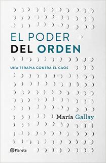 EL PODER DEL ORDEN: UNA TERAPIA CONTRA EL CAOS
