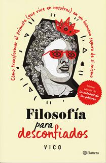 FILOSOFIA PARA DESCONFIADOS (NUEVA EDICION DE LA...