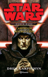STAR WARS: DATH BANE. CAMINO DE DESTRUCCION