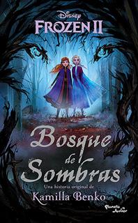 FROZEN 2: BOSQUE DE SOMBRAS