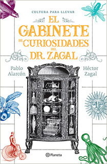 EL GABINETE DE CURIOSIDADES DEL DR. ZAGAL
