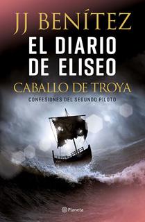 EL DIARIO DE ELISEO. CABALLO DE TROYA (CONFESIONES DEL SEGUNDO PILOTO)