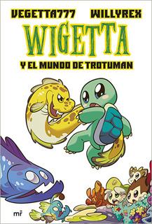 WIGETTA (13) Y EL MUNDO DE TROTUMAN