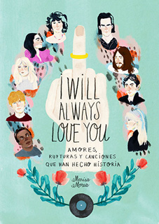 I WILL ALWAYS LOVE YOU: AMORES, RUPTURAS Y...