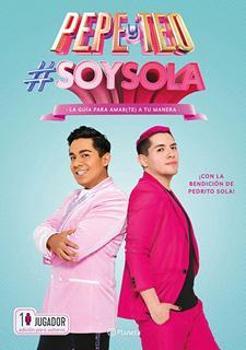 SOYSOLA: LA GUIA PARA AMAR(TE) A TU MANERA