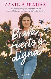 BRAVA, FUERTE Y DIGNA