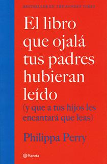 EL LIBRO QUE OJALA TUS PADRES HUBIERAN LEIDO (Y...