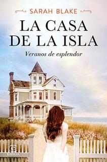 LA CASA DE LA ISLA: VERANOS DE ESPLENDOR