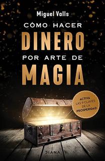COMO HACER DINERO POR ARTE DE MAGIA