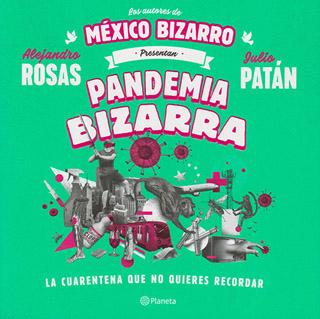 PANDEMIA BIZARRA: LA CUARENTENA QUE NO QUIERES...