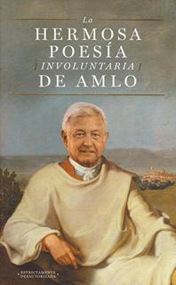 LA HERMOSA POESIA INVOLUNTARIA DE AMLO