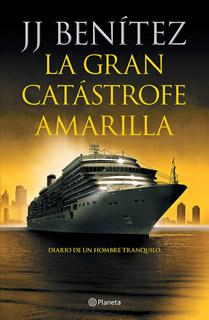 LA GRAN CATASTROFE AMARILLA: DIARIO DE UN HOMBRE...