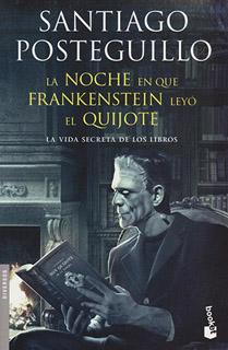 LA NOCHE EN QUE FRANKENSTEIN LEYO EL QUIJOTE: LA...