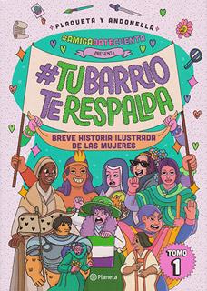 TU BARRIO TE RESPALDA: BREVE HISTORIA ILUSTRADA...