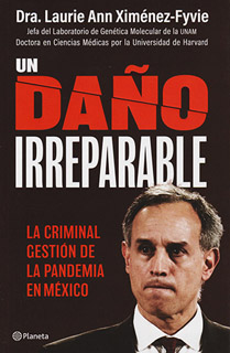 UN DAÑO IRREPARABLE: LA CRIMINAL GESTION DE LA...