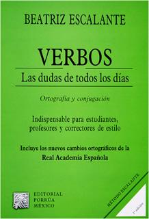 VERBOS: LAS DUDAS DE TODOS LOS DÍAS (ORTOGRAFIA Y CONJUGACION)
