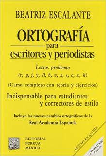 ORTOGRAFIA PARA ESCRITORES Y PERIODISTAS