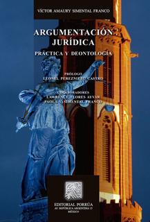ARGUMENTACION JURIDICA PRACTICA Y DEONTOLOGIA